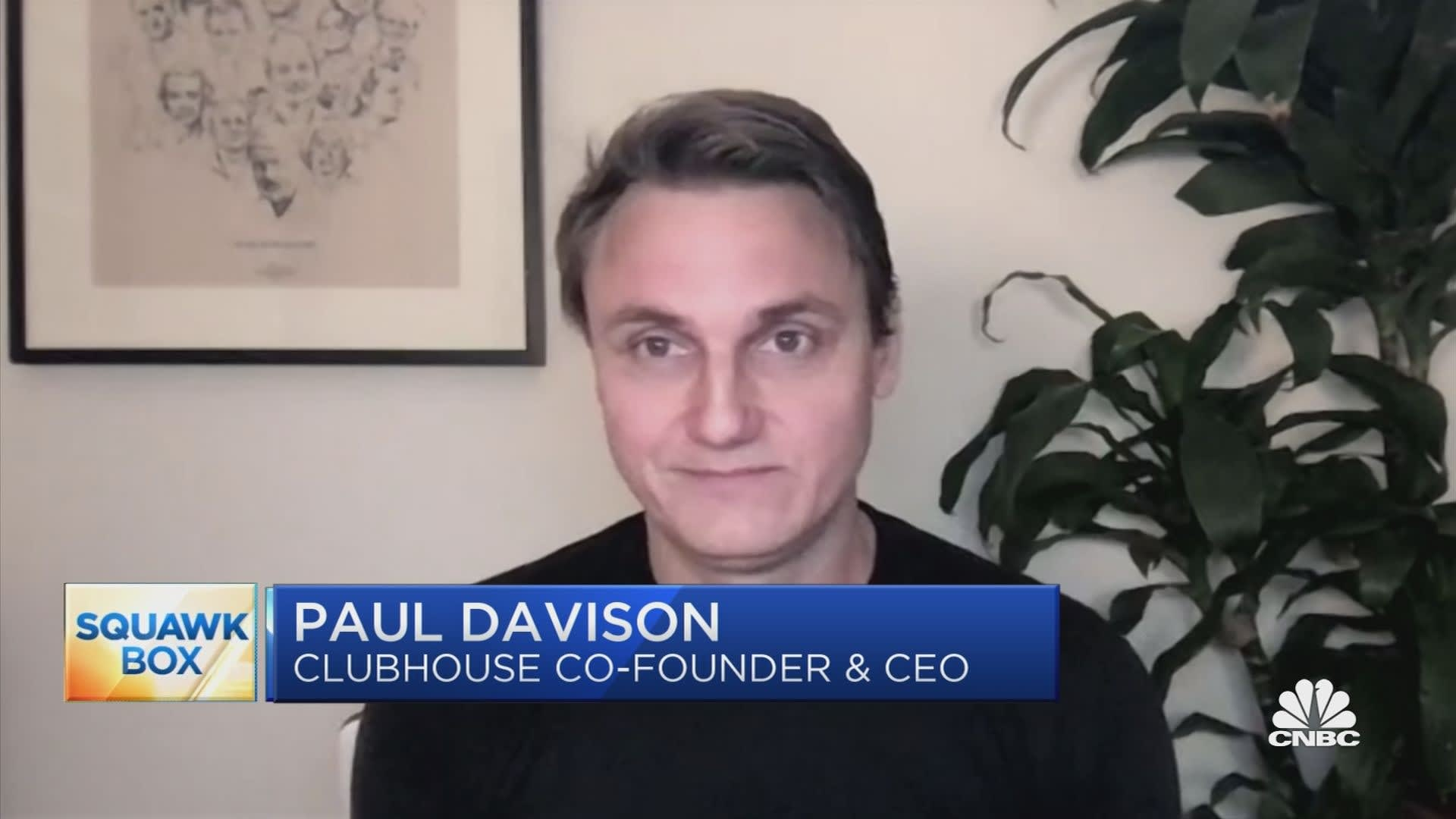 Clubhouse CEO Paul Davison on pandemic growth, monetization, outlook and more